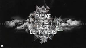 Evoke The Last Leftovers