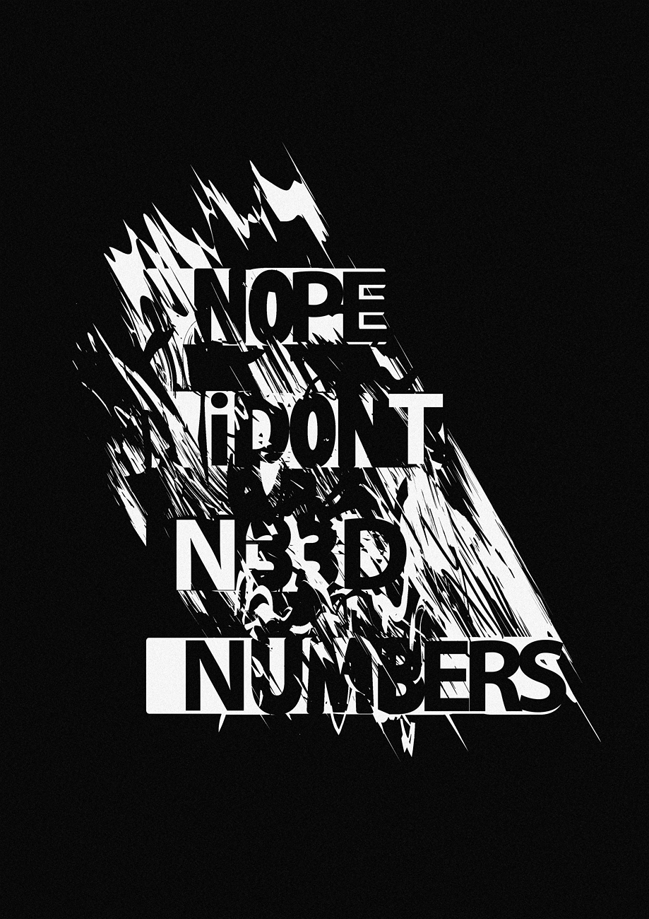I d0n't n33d numb3rs by TheUnknownBeing