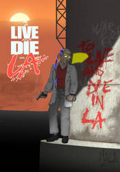 to live and die in L.A. - v2.0 by mala666italy