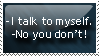 I talk to myself stamp by pharotek