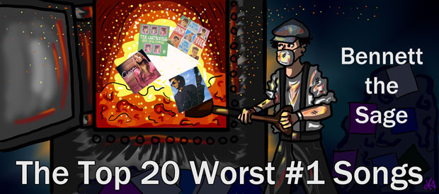 Bennett The Sage: Top 20 Worst #1 Songs by TheButterfly