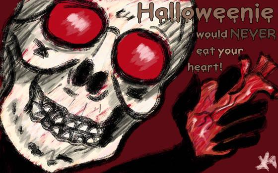 Halloweenie would NEVER