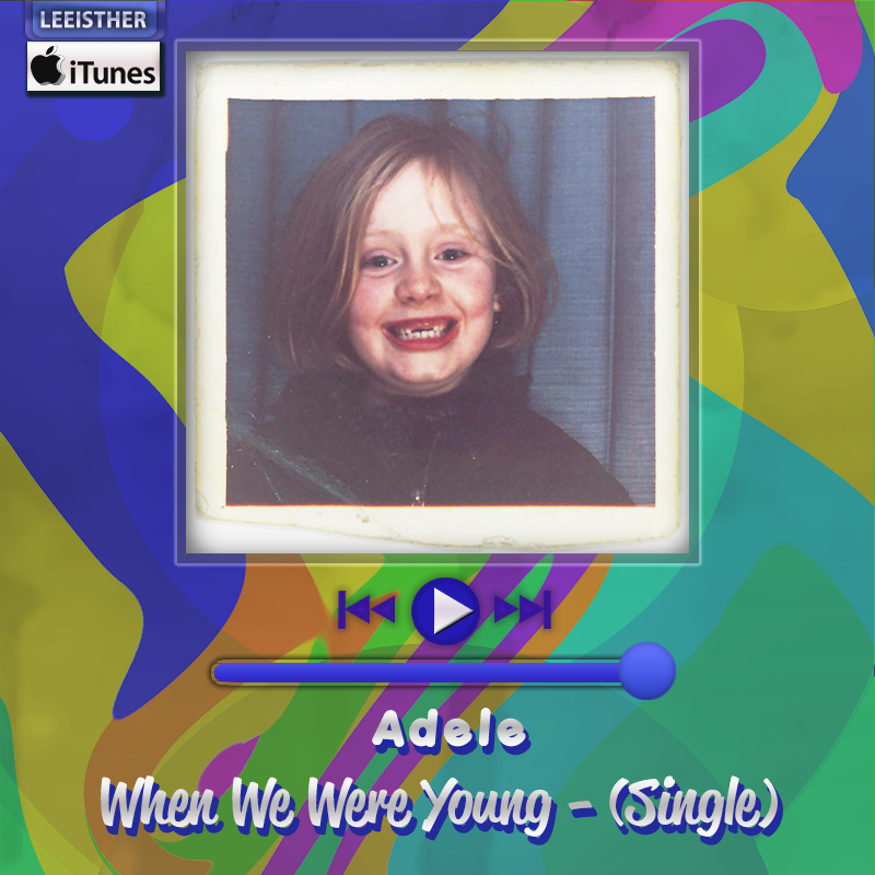 When We Were Young: (Single) By Leeisther On