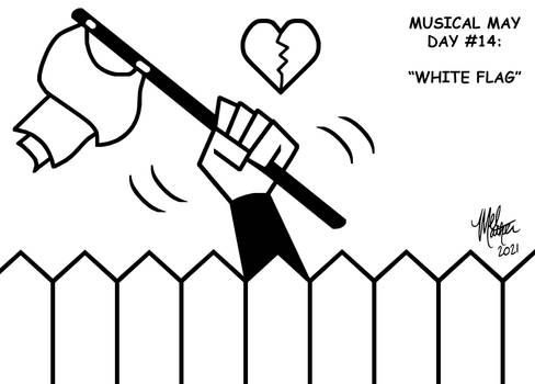 Musical May 14 - White Flag