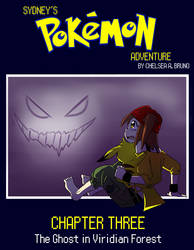 Sydney's Pokemon Adventure - Chapter Three by LilBruno