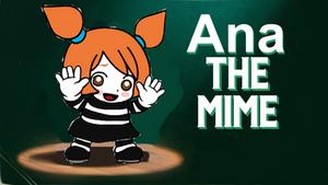Ana the Mime