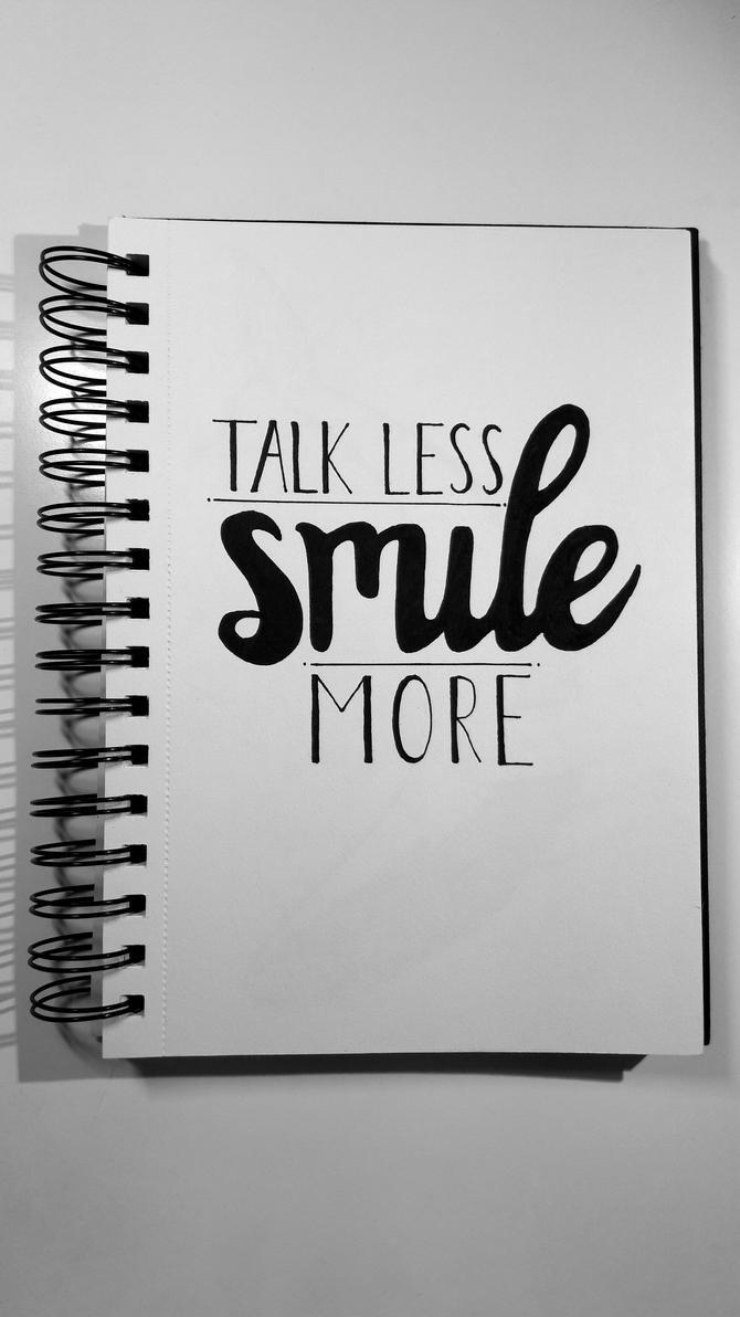Talk less smile more by kusoka