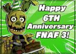 Happy 6th Anniversary FNAF3!
