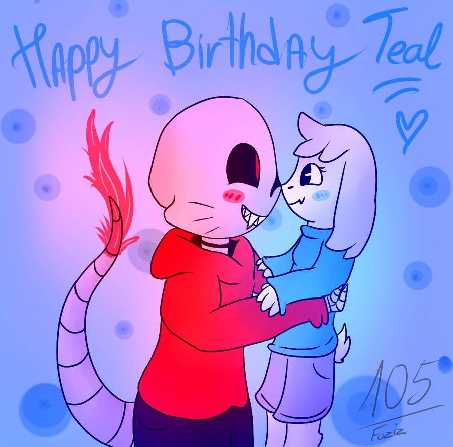 Happy Birthday TealTNT! by Foziz105