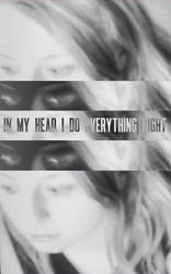 In My Head I Do Everything Right