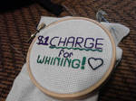 $1 Charge For Whining : Cross stitching