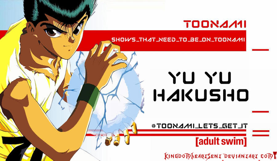 Yu Yu Hakusho Should Be on Toonami by KingdomHeartsENT