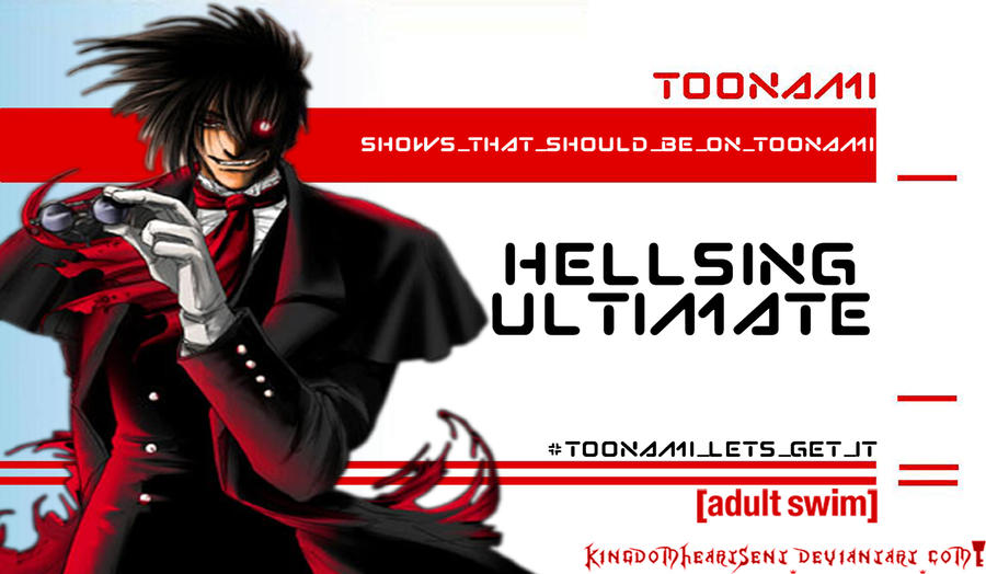 Hellsing Ultimate Should Be on Toonami by KingdomHeartsENT