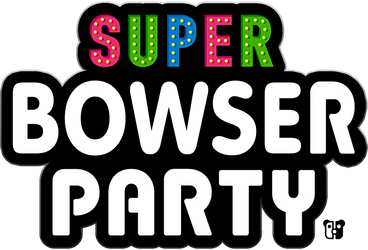 Super Bowser Party