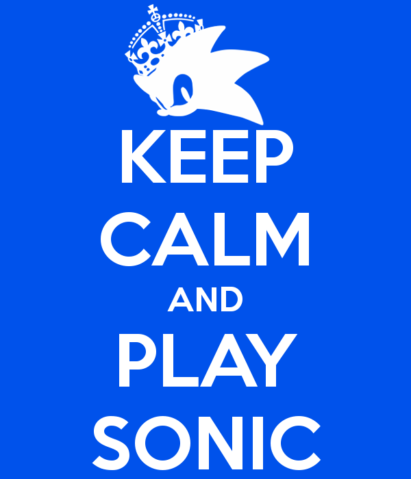 Keep Calm and Play Sonic by JazzTheTwilightGaia