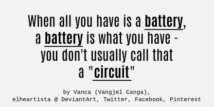 When all you have is a battery by elheartista