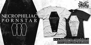 Necrophiliac Pornstar - Shirt HOT Summer 2013 by elhot
