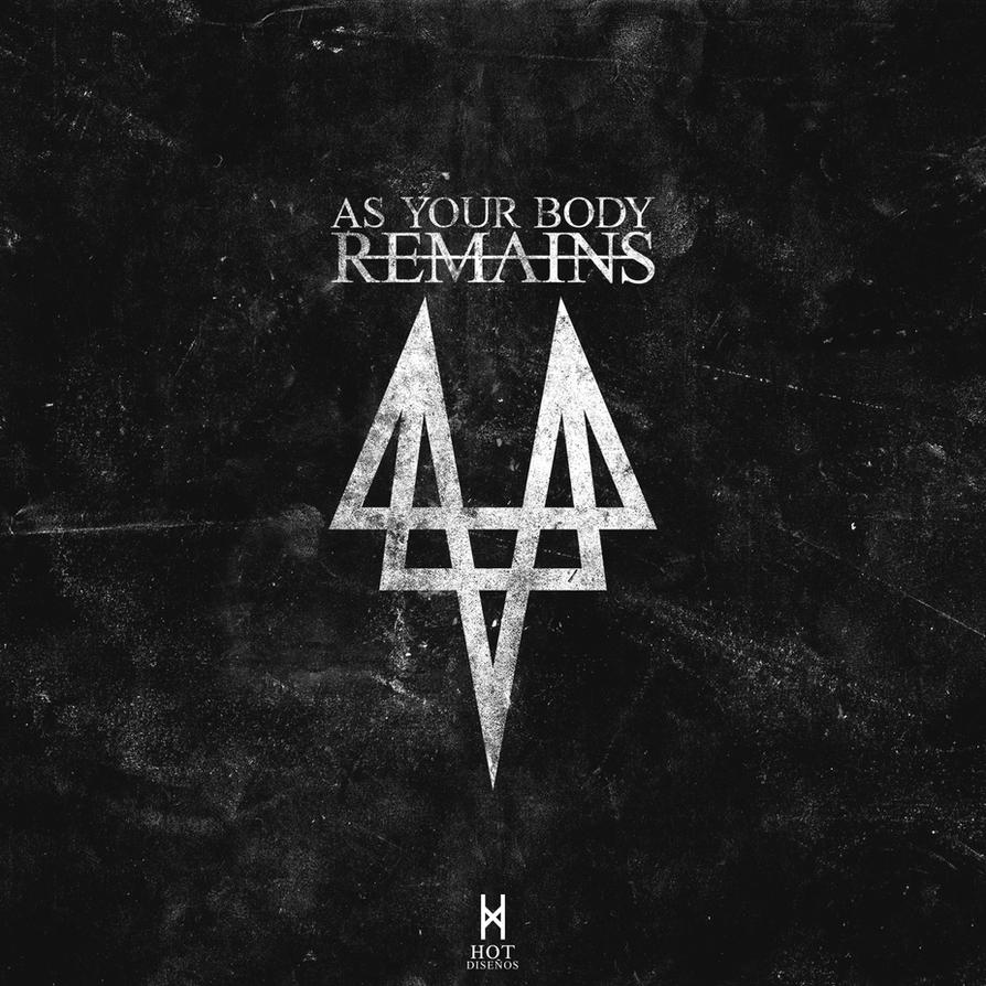As Your Body Remains Metal band by elhot