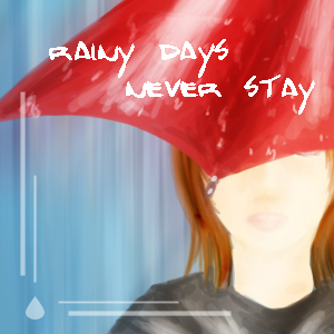 rainy days never stay by HeartlessTira