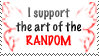 I support randomness:. by Animeluver666