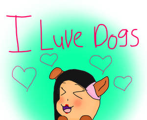 I love Dogs!