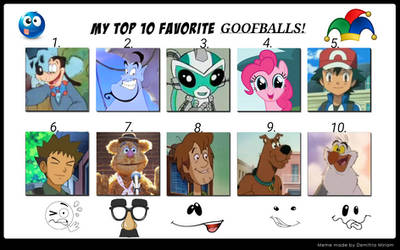 My Top 10 Favorite Goofballs.