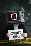 Corrupt Media