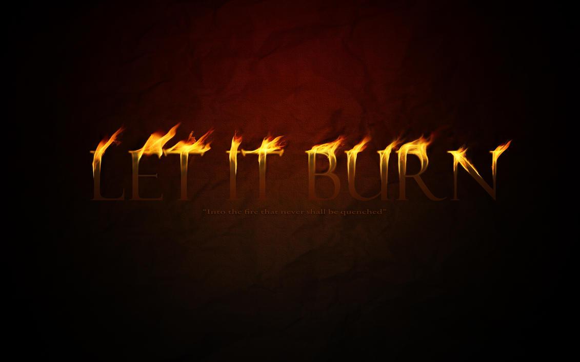 Let It Burn by ChrisLoland