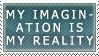 My imagination is my reality by Heroes-Guy