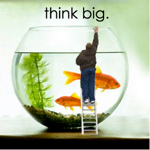 think big. by personwhohasaccount