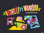 Roll and Roll
