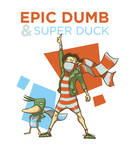 Epic Dumb and Super Duck