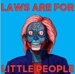 Hillary Clinton Laws Are For Little People
