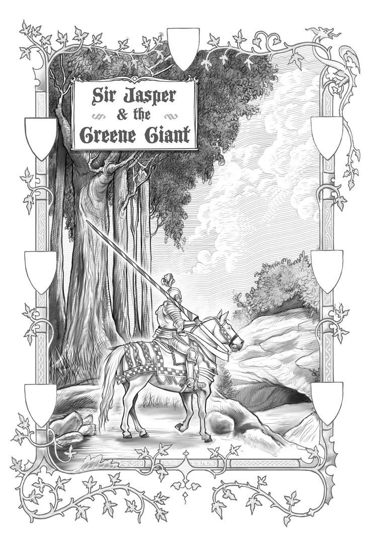 Sir jasper and the Greene Giant by soonergriff