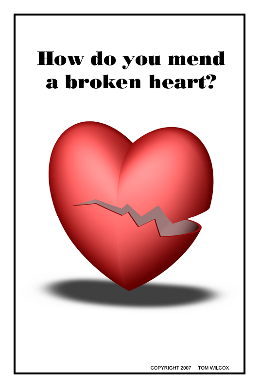 how to fix a broken heart that you broke