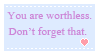 You Are Worthless by OpposingViews