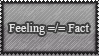 Feeling =/= Fact by OpposingViews