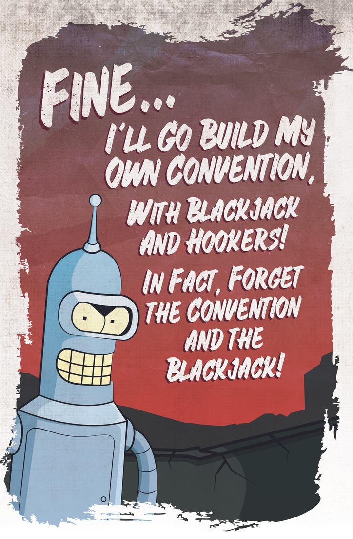 Bender - I'll Go Build My Own Convention! (v3) by TheWolfEndsWithYou