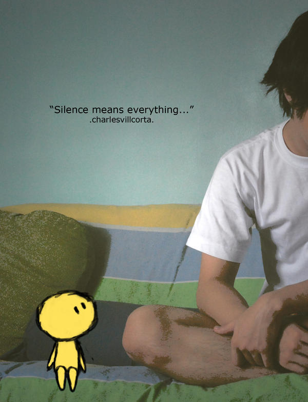 Silence Means Everthing... By C-L-MadCHILD On DeviantArt
