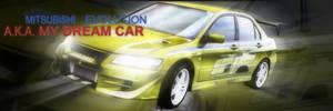 MITSUBISHI EVO - AKA DREAM CAR