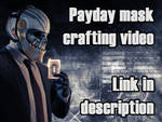 Payday 2 mask crafting by OldNile