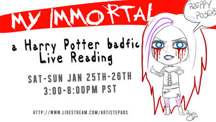 My Immortal Reading Jan 25-26th LIVE RIGHT NOW!
