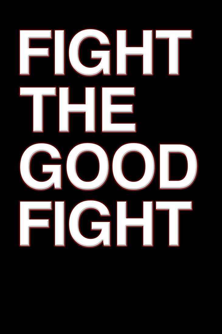 Fight The Good Fight 2 by sarahdavison on DeviantArt