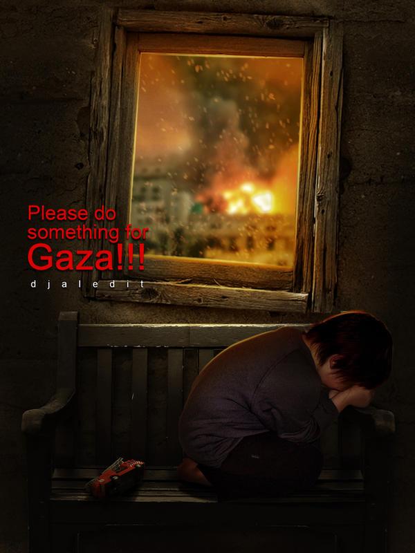 please do something for gaza!!! by djaledit