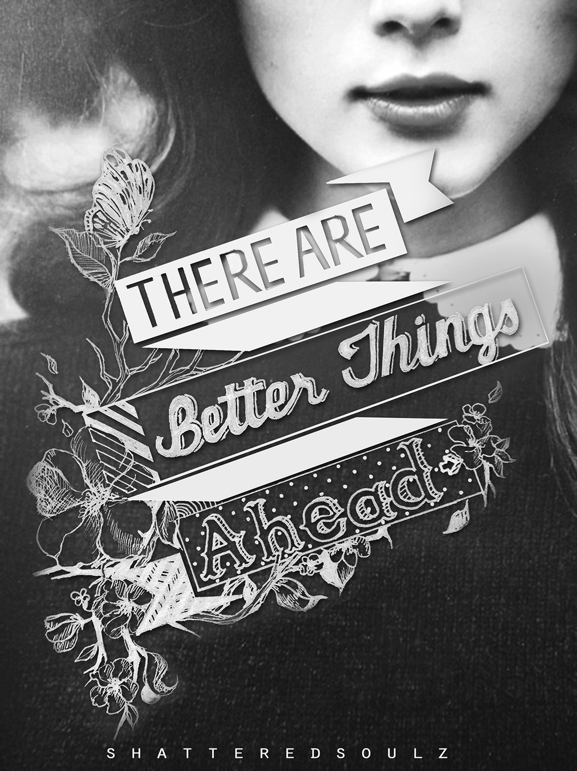 There are better things ahead by TheShatteredSoulz