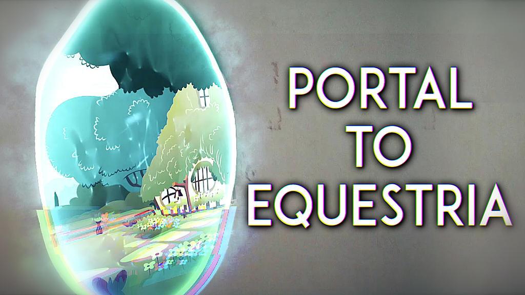 Portal To Equestria by Alanj2007Games