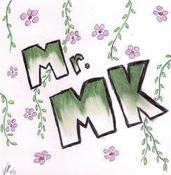 Mr. MK by Dustable