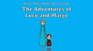 Lucy and Margo's Adventures