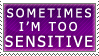 too sensitive stamp by izka197