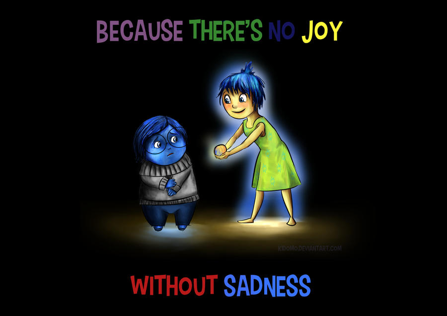 Because There's No Joy Without Sadness by Kidomo